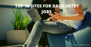 Read more about the article Top 10 Sites For Online Work From Home Data Entry Jobs