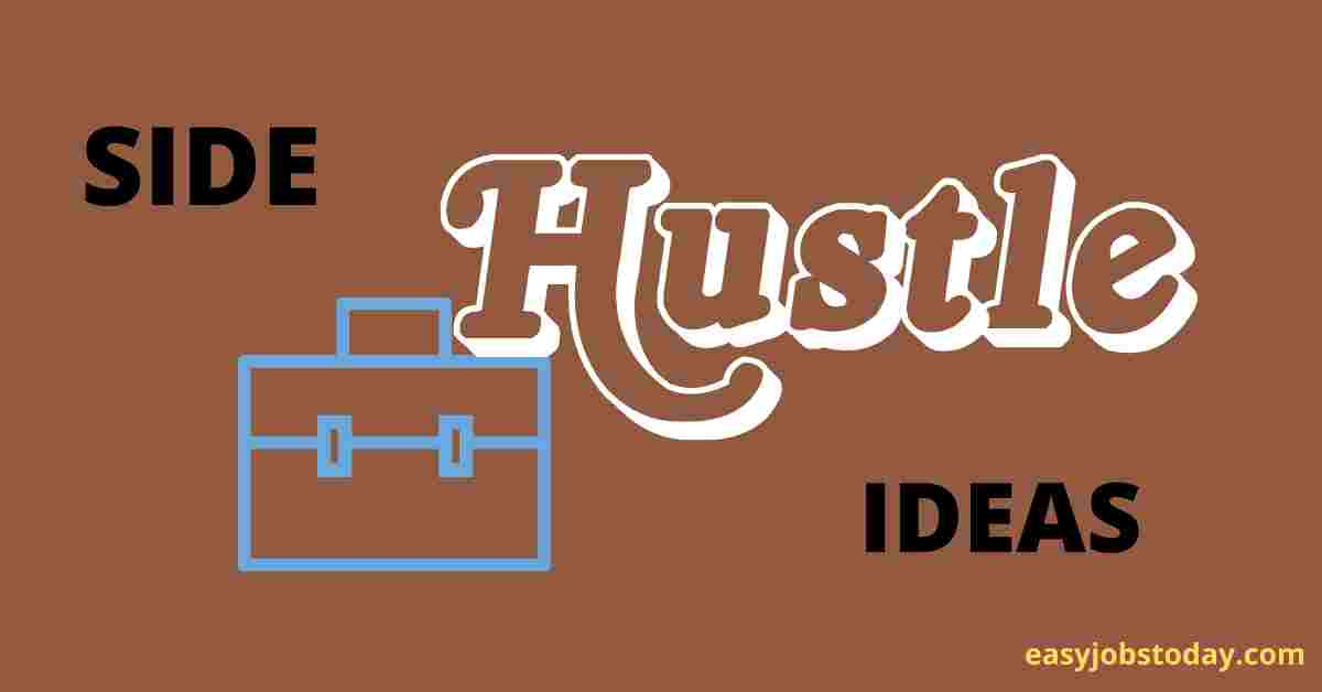 You are currently viewing 9+ Amazing Side Hustle Ideas in 2021   Make money in your spare time