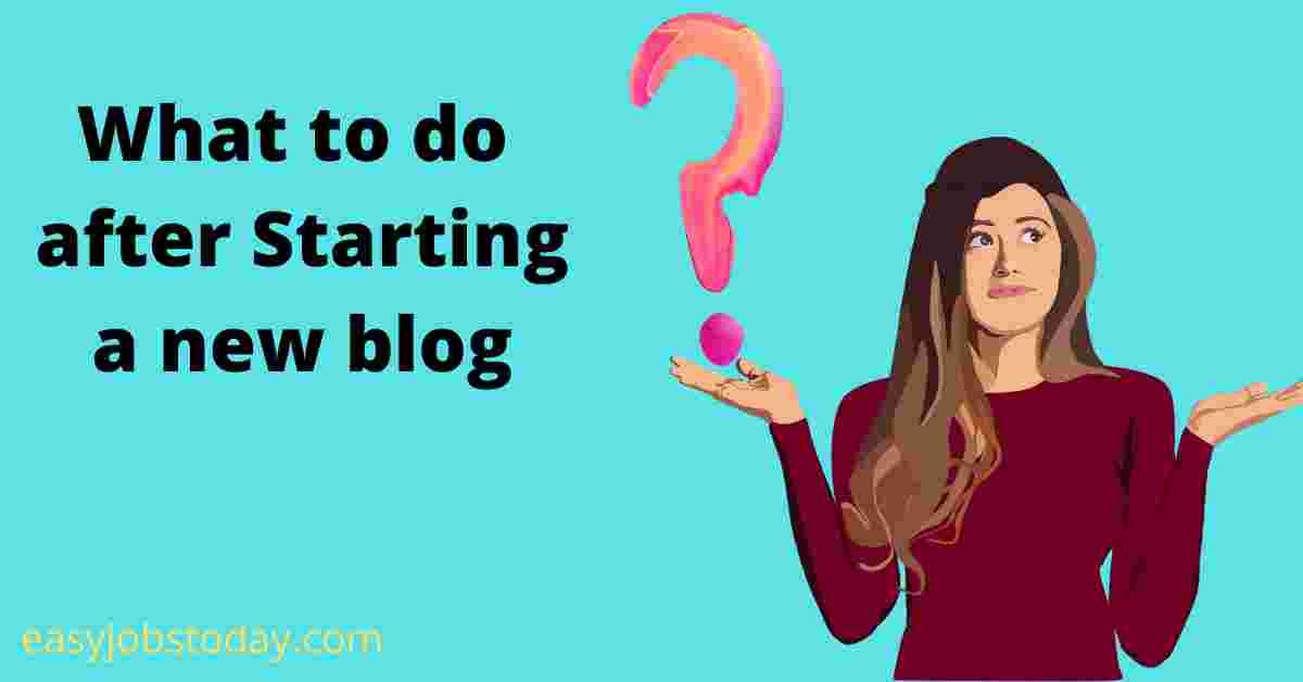 You are currently viewing 10 Things to do immediately after starting a new blog   blogging for Beginners