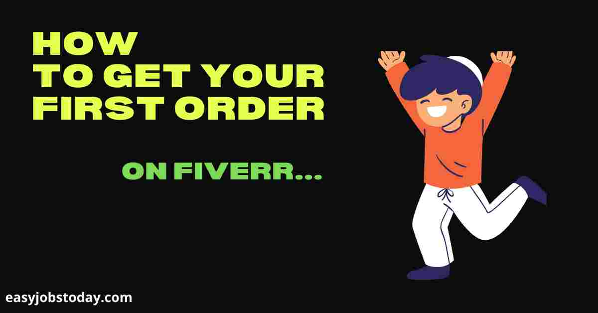 You are currently viewing 5 Powerful ways to get your first order on Fiverr: Learn how to sell on Fiverr