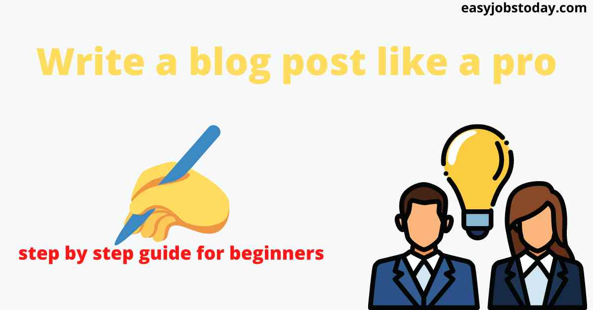 You are currently viewing How to write a blog post like a pro| step by step guide for beginners
