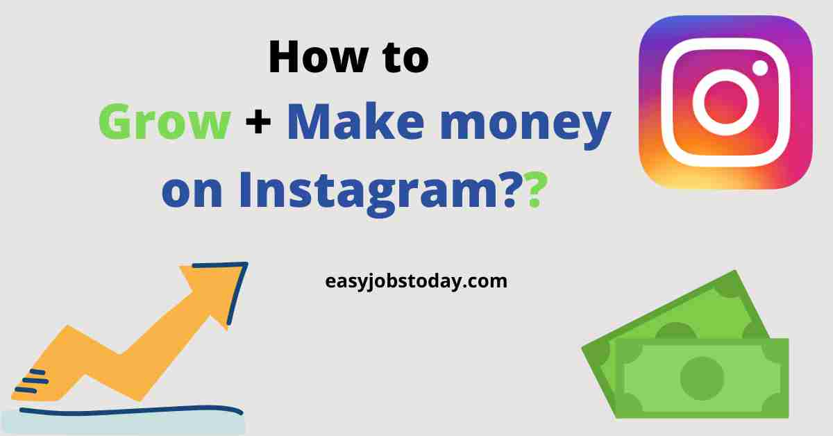 You are currently viewing 9 proven tips to grow and make money on Instagram 2021  Instagram for beginners
