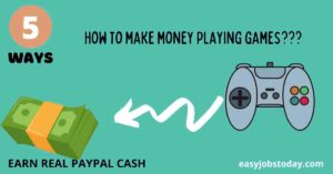 Read more about the article 5 Amazing ways to Make Money Playing Video Games: Earn real Paypal cash