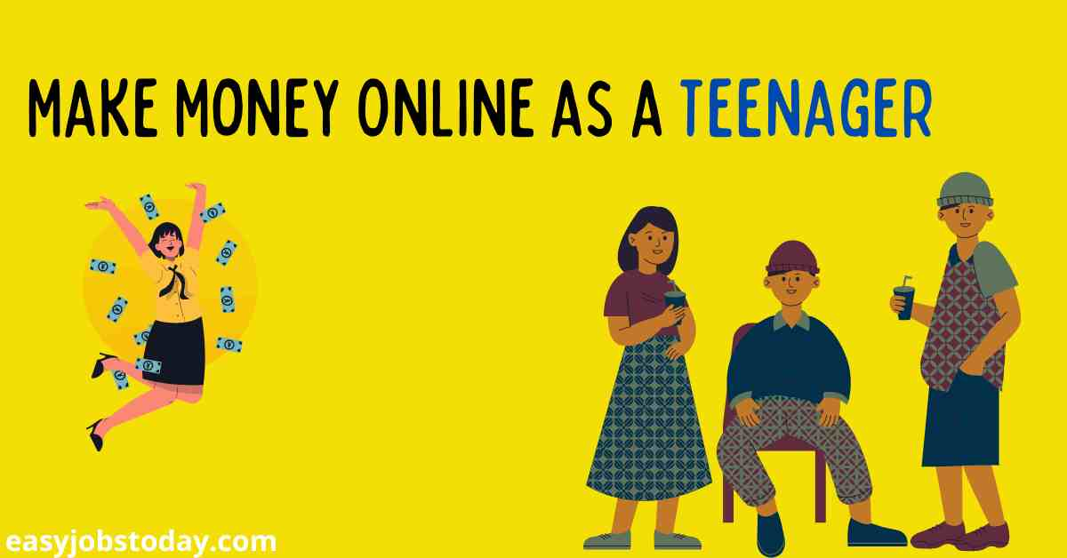 You are currently viewing Top 20 ways to Make Money Online as a Teenager: Online Jobs for Teens.